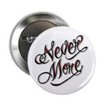 """Never More Anti Love Tattoo 2.25"""" Button (10 pack)"""