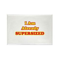 I Am Already Supersized T-Shirts & Gifts Rectangle Magnet