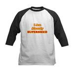 I Am Already Supersized T-Shirts & Gifts Kids Baseball Jersey