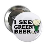 I See Green Beer St Pat's Button