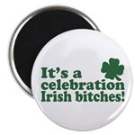 "It's a celebration Irish Bitches 2.25"" Magnet (10"