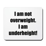 I am not overweight... Mousepad