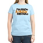 I've Made a Huge Mistake Women's Light T-Shirt