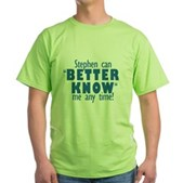 Stephen Can Better Know Me Green T-Shirt