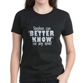 Stephen Can Better Know Me Women's Dark T-Shirt