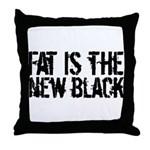 Fat Is The New Black Funny T-Shirts & Gifts Throw Pillow