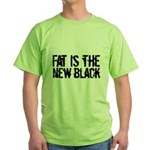 Fat Is The New Black Funny T-Shirts & Gifts Green T-Shirt