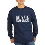 Fat Is The New Black Funny T-Shirts & Gifts Long Sleeve Dark T-Shirt