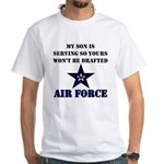 My Son is serving - USAF White T-Shirt