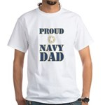 Proud Navy Dad Military White T-Shirt