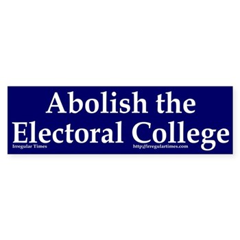 Abolish the Electoral College Bumper Sticker