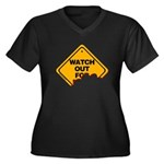 Watch Out! Women's Plus Size V-Neck Dark T-Shirt