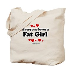 Everyone loves a Fat girl Tote Bag