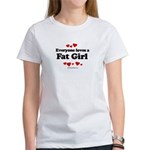 Everyone loves a Fat girl Women's T-Shirt