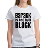 Barack is the New Black Women's T-Shirt