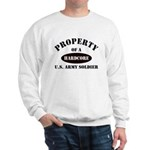 Property of a HARDCORE US Army Soldier Sweatshirt