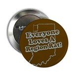 "Everyone Loves A Region Rat 2.25"" Button (100 pack"
