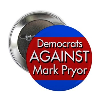 Democrats Against Mark Pryor for Senate.  Too Tired and Old.  Too Defeatist.  Too Conservative.  Not Progressive Enough.  Someone Else for Senate! (Mark Pryor campaign button)