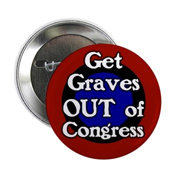 Get Sam Graves Out of Congress -- the man is simply too extreme to be safe!  Dire anti-Graves congressional campaign button.