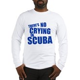 No Crying in Scuba Long Sleeve T-Shirt