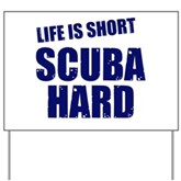 Scuba Hard Yard Sign