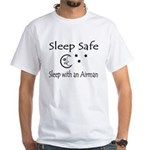 Sleep Safe Sleep with an Airman White T-Shirt