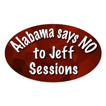 Alabama says NO to Jeff Sessions for Senate Bumper Sticker