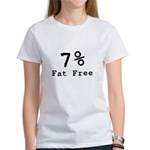 7% Fat Free T-Shirts & Gifts Women's T-Shirt