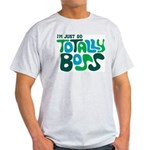 Totally Boss Light T-Shirt