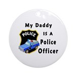 My Daddy Is A Police Officer Ornament (Round)