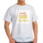 Totally Flaming Autistic Light T-Shirt