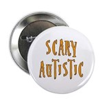 "Scary Autistic 2.25"" Button"