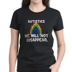 We Will Not Disappear Women's Dark T-Shirt