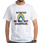 We Will Not Disappear White T-Shirt