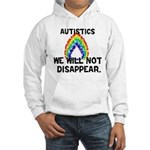 We Will Not Disappear Hooded Sweatshirt