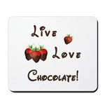 Live Love Chocolate Mousepad
