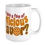 Are You a Fan of Delicious Flavor? Large Mug