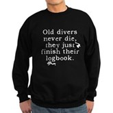 Old Divers Never Die... Sweatshirt (dark)