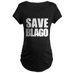 Save Illinois Governor Blagojevich, he's innocent! Maternity Dark T-Shirt