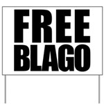 Free Illinois Governor Blagojevich, he's innocent! Yard Sign