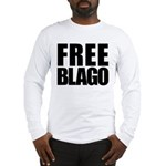Free Illinois Governor Blagojevich, he's innocent! Long Sleeve T-Shirt