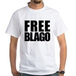 Free Illinois Governor Blagojevich, he's innocent! White T-Shirt
