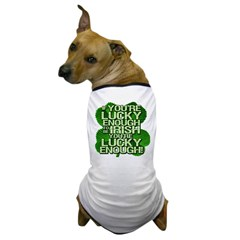 Lucky Enough To Be Irish Dog T-Shirt