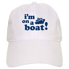 I'm on a Boat! Cap