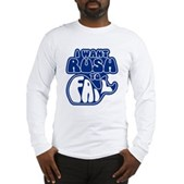 I Want Rush to Fail Long Sleeve T-Shirt