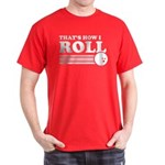That's How I Roll Dark T-Shirt