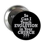 So Can I Teach Evolution in Your Church? (Button)