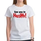 See You In Health! Women's T-Shirt