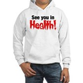 See You In Health! Hooded Sweatshirt