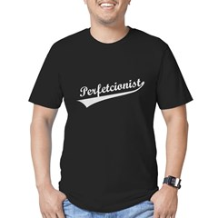Funny Perfetcionist T-Shirts Men's Fitted T-Shirt (dark)